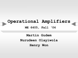 Operational Amplifiers ME 6405, Fall '04