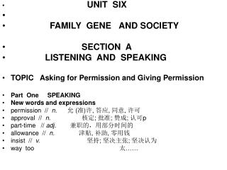 UNIT  SIX                 FAMILY  GENE  AND SOCIETY                              SECTION  A