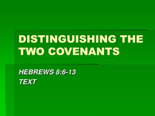 DISTINGUISHING THE TWO COVENANTS