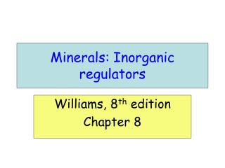 Minerals: Inorganic regulators