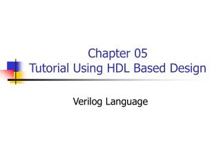 Chapter 05 Tutorial Using HDL Based Design
