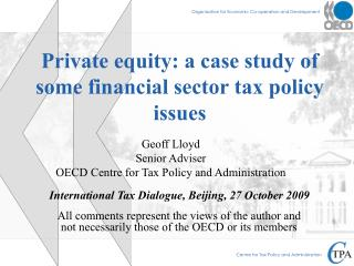 Private equity: a case study of some financial sector tax policy issues