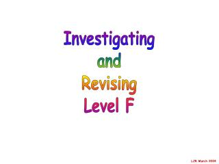 Investigating and Revising Level F