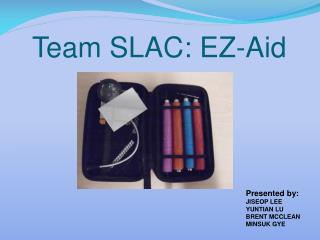 Team SLAC: EZ-Aid