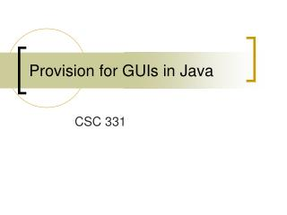 Provision for GUIs in Java