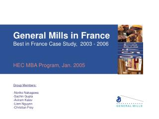 General Mills in France Best in France Case Study,  2003 - 2006