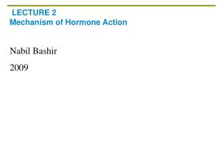 LECTURE 2 Mechanism of Hormone Action