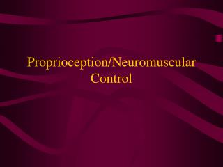Proprioception/Neuromuscular Control