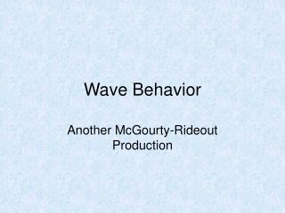 Wave Behavior