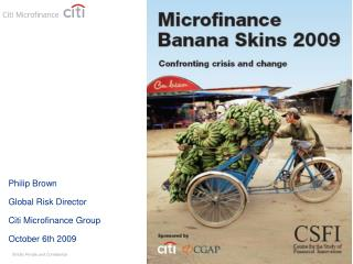 Philip Brown Global Risk Director Citi Microfinance Group October 6th 2009