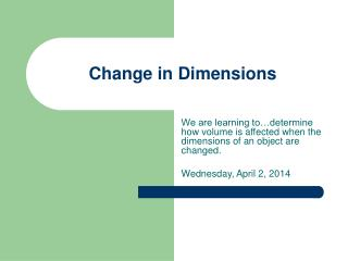 Change in Dimensions