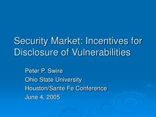Security Market: Incentives for Disclosure of Vulnerabilities