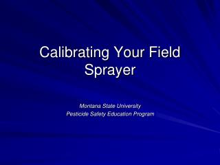 Calibrating Your Field Sprayer