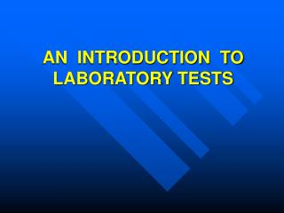 AN  INTRODUCTION  TO LABORATORY TESTS