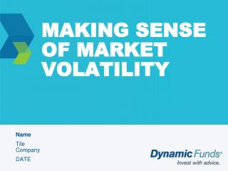 MAKING SENSE OF MARKET VOLATILITY