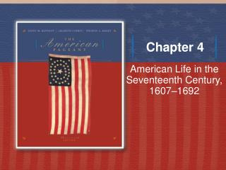 American Life in the Seventeenth Century, 1607 1692