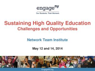 Sustaining High Quality Education  Challenges and Opportunities