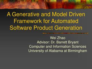 A Generative and Model Driven Framework for Automated Software Product Generation