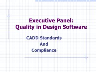 Executive Panel: Quality in Design Software