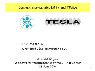 Comments concerning DESY and TESLA