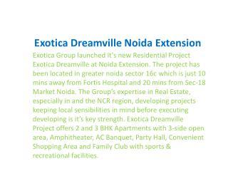 Exotica Dreamville @#9899303232#\ Exotica Dreamville Noida