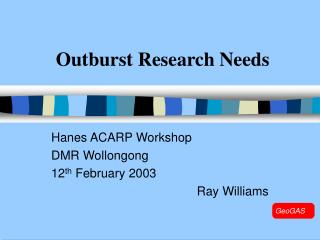 Outburst Research Needs