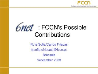: FCCN's Possible Contributions