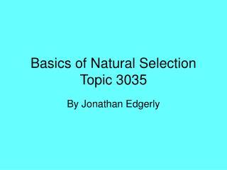 Basics of Natural Selection Topic 3035