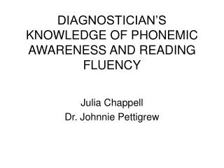DIAGNOSTICIAN'S KNOWLEDGE OF PHONEMIC AWARENESS AND READING FLUENCY