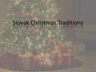 Slovak Christmas  T raditions