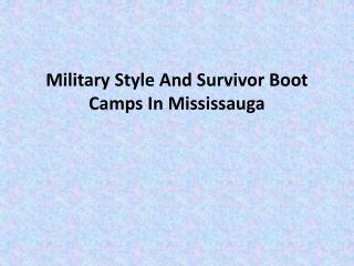 Military Style And Survivor Boot Camps In Mississauga