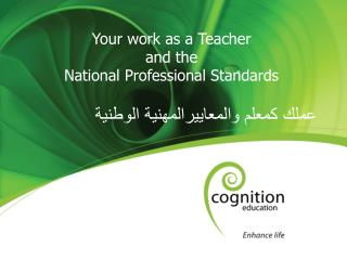 Your work as a Teacher  and the  National Professional Standards
