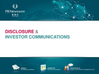 DISCLOSURE & INVESTOR COMMUNICATIONS