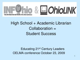 High School + Academic Librarian  	Collaboration =  Student Success