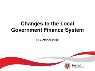 Changes to the Local Government Finance  System 11 October 2013