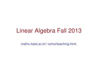 Linear Algebra Fall 2013