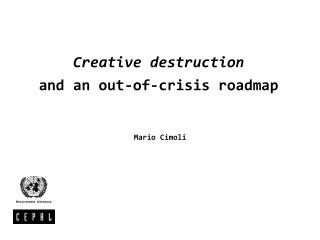 Creative destruction and an out-of-crisis roadmap