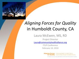 Aligning Forces for Quality  in Humboldt County, CA