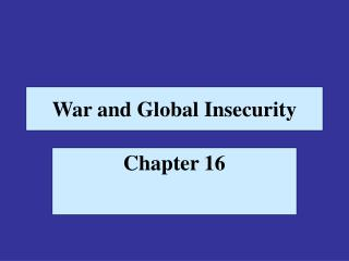 War and Global Insecurity