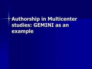 Authorship in Multicenter studies: GEMINI as an example