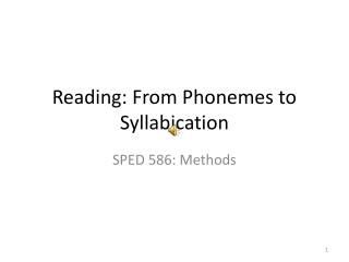 Reading: From Phonemes to Syllabication