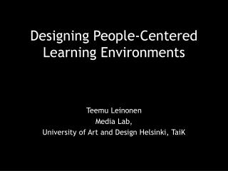 Designing People-Centered Learning Environments