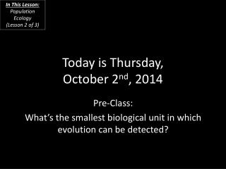 Today is Thursday, October 2 nd , 2014