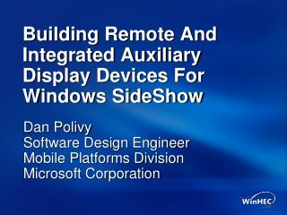 Building Remote And Integrated Auxiliary Display Devices For Windows SideShow