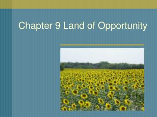 Chapter 9 Land of Opportunity