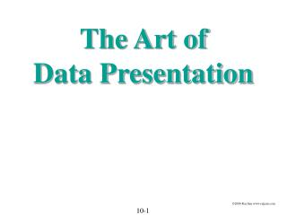 The Art of  Data Presentation