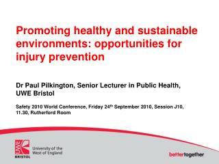 Promoting healthy and sustainable environments: opportunities for injury prevention