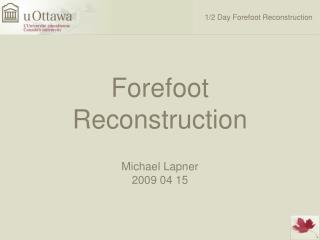 Forefoot Reconstruction