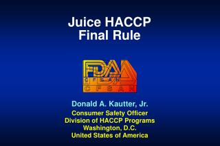 Donald A. Kautter, Jr. Consumer Safety Officer Division of HACCP Programs Washington, D.C.