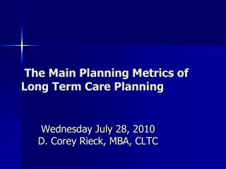 The Main Planning Metrics of Long Term Care Planning